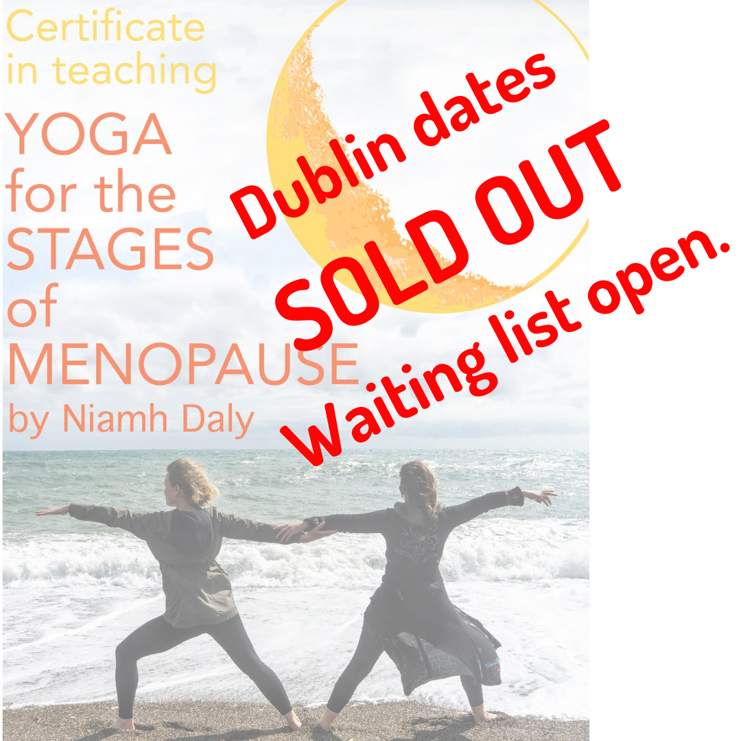 Certificate in Teaching Yoga for the Stages of Menopause, Hot Yoga Studios, Dublin, or Online SOLD OUT